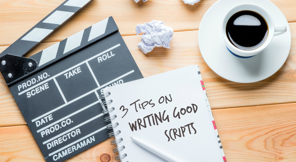 3 Quick Tips on How to Write a Good Script