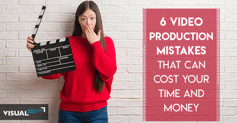 6 Video Production Mistakes that Costs your Time & Money